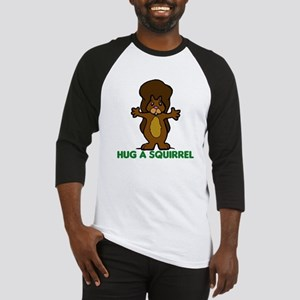 Hug a Squirrel Baseball Jersey